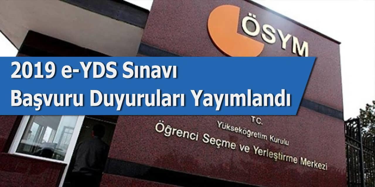 2019 e-YDS Sınavı Başvuru Duyuruları Yayımlandı