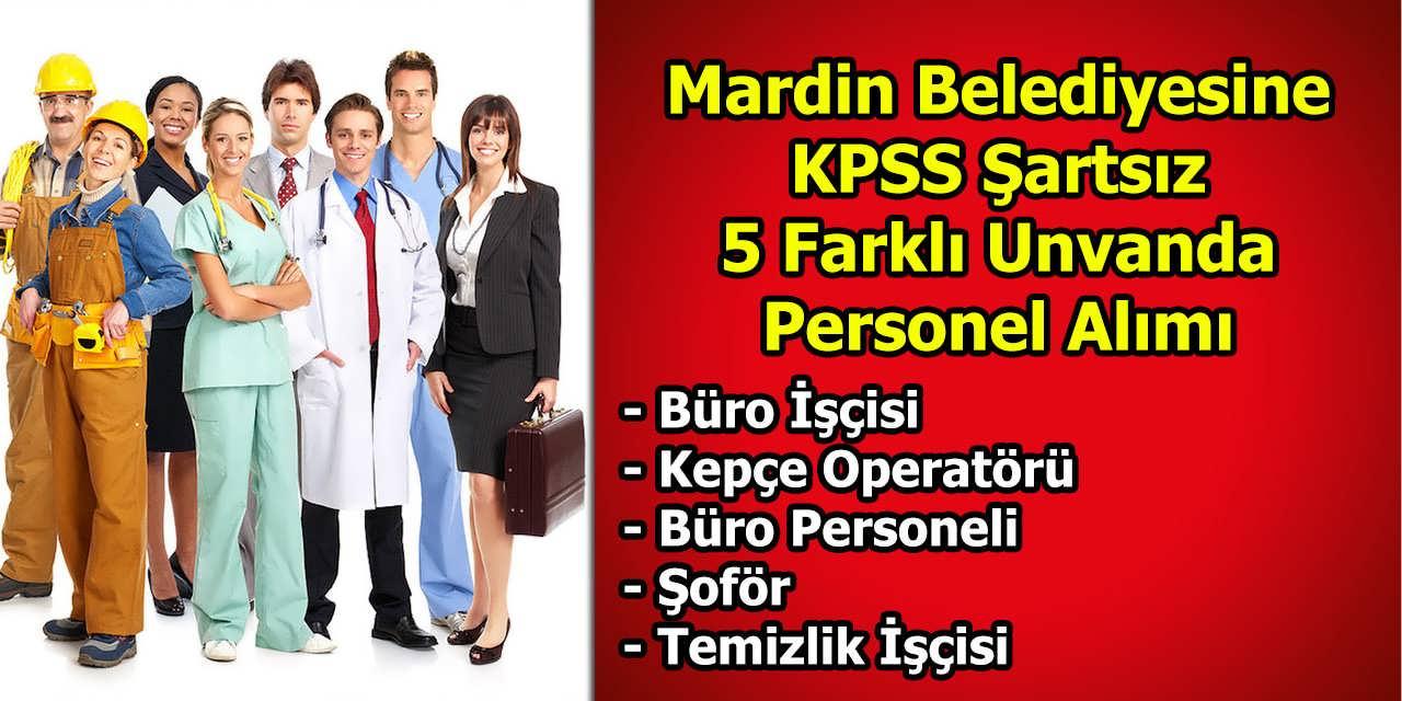 Mardin Belediyesine KPSS Şartsız 5 Farklı Unvanda Personel Alımı