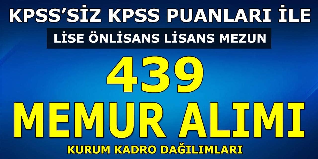 Kamu'ya KPSS'siz ve KPSS Puanları ile 439 Memur Alımı Kurumlar Kadroları