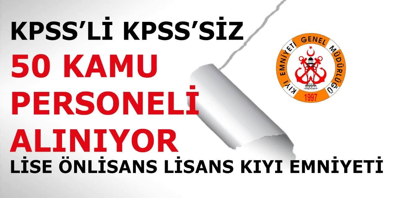 Kıyı Emniyet Müdürlüğü KPSS'siz KPSS'li Lise Önlisans Lisans Mezunu 50 Kamu Personel Alımları