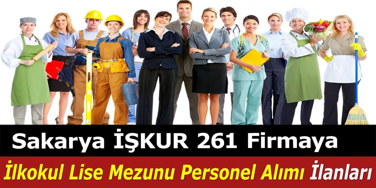 Sakarya İŞKUR 261 Firmaya İlkokul Lise Mezunu Personel Alımı İlanları