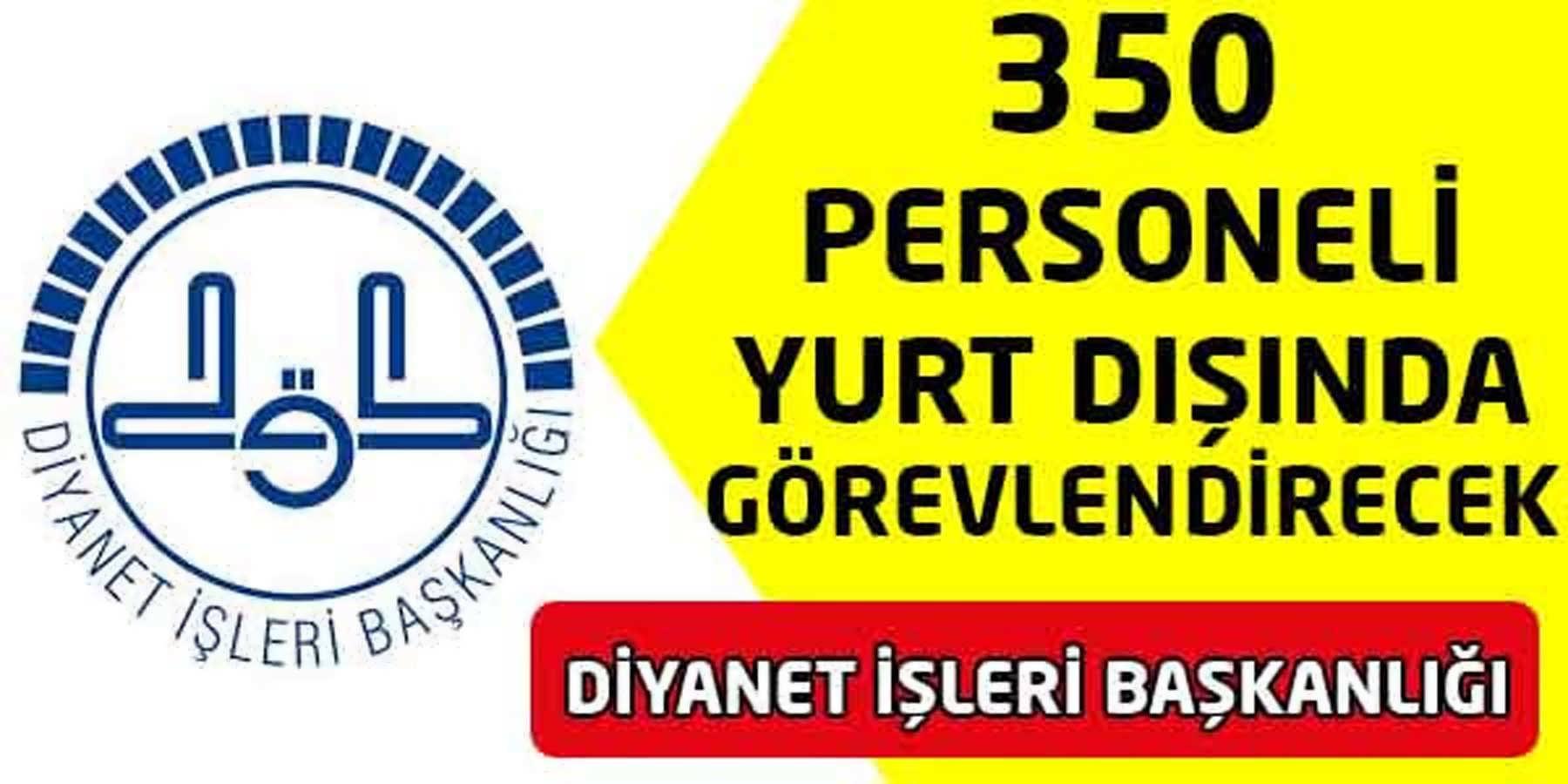 Diyanet İşleri Başkanlığı 350 Personelini Yurtdışında Görevlendirecek