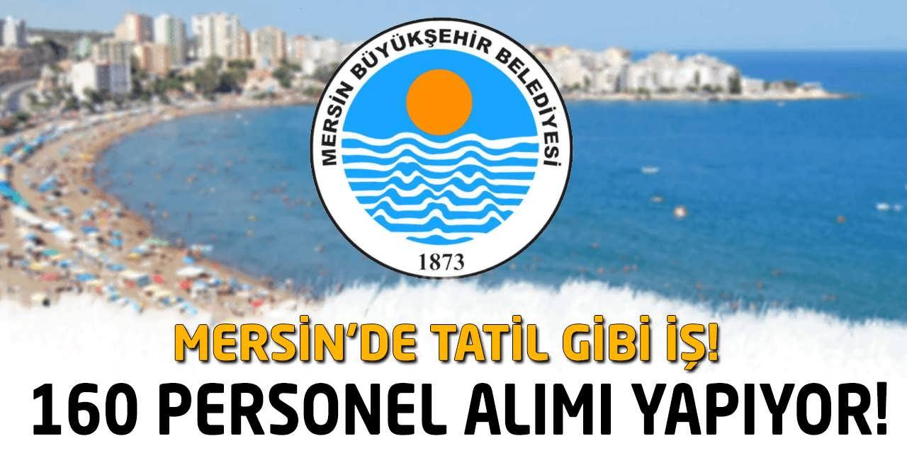 Mersin Büyükşehir Belediyesi 160 Görevli Alımı Yapıyor