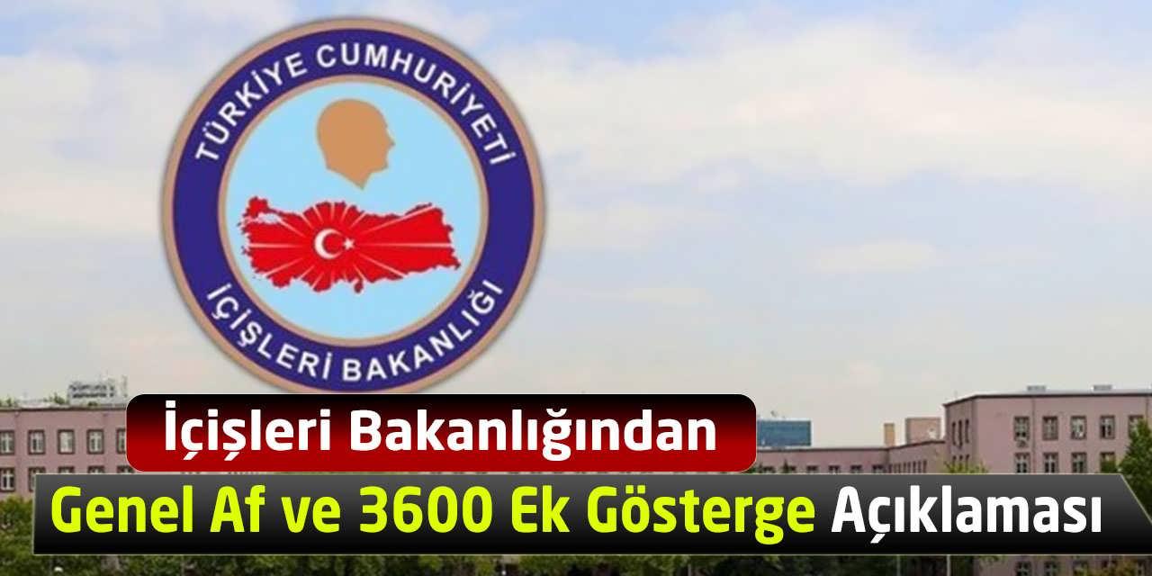 İçişleri Bakanlığından Genel Af ve 3600 Ek Gösterge Açıklaması