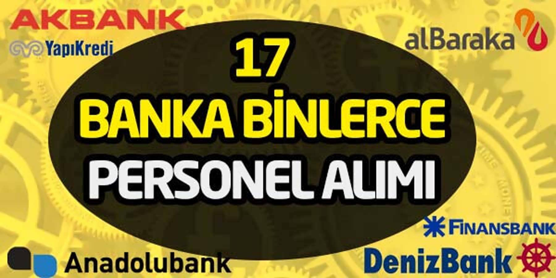 17 Banka Binlerce Personel Alımı