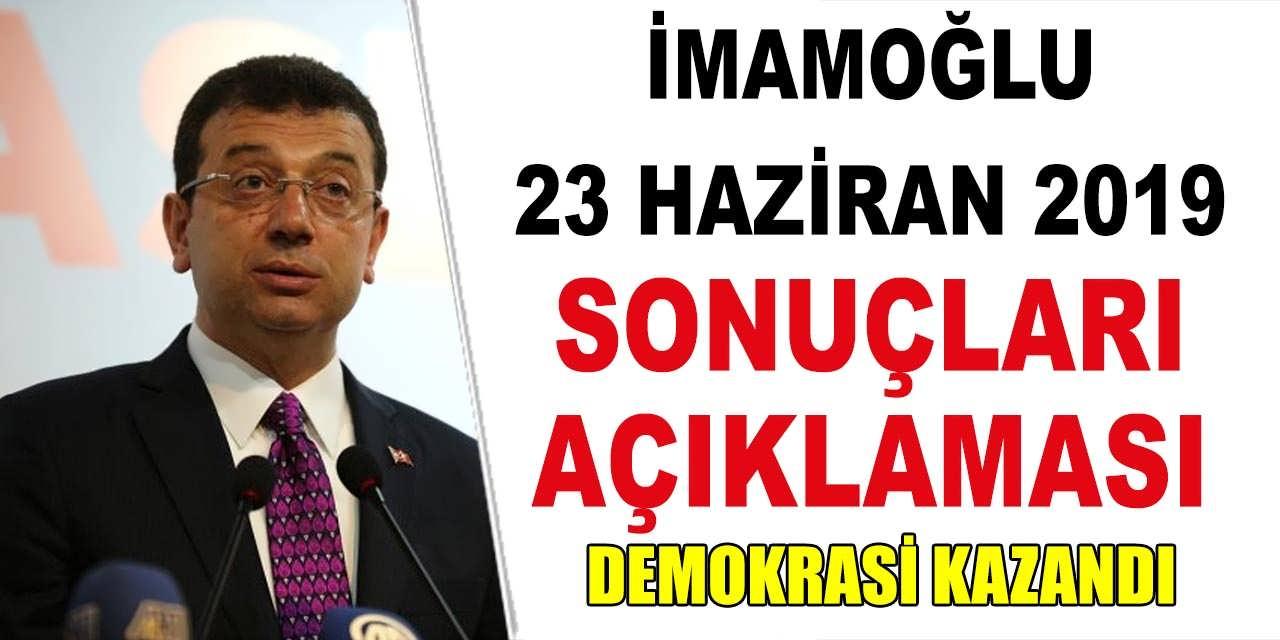 Ekrem İmamoğlu 23 Haziran Seçim Açıklaması! Milletin Demokrasi Seçimi Oldu