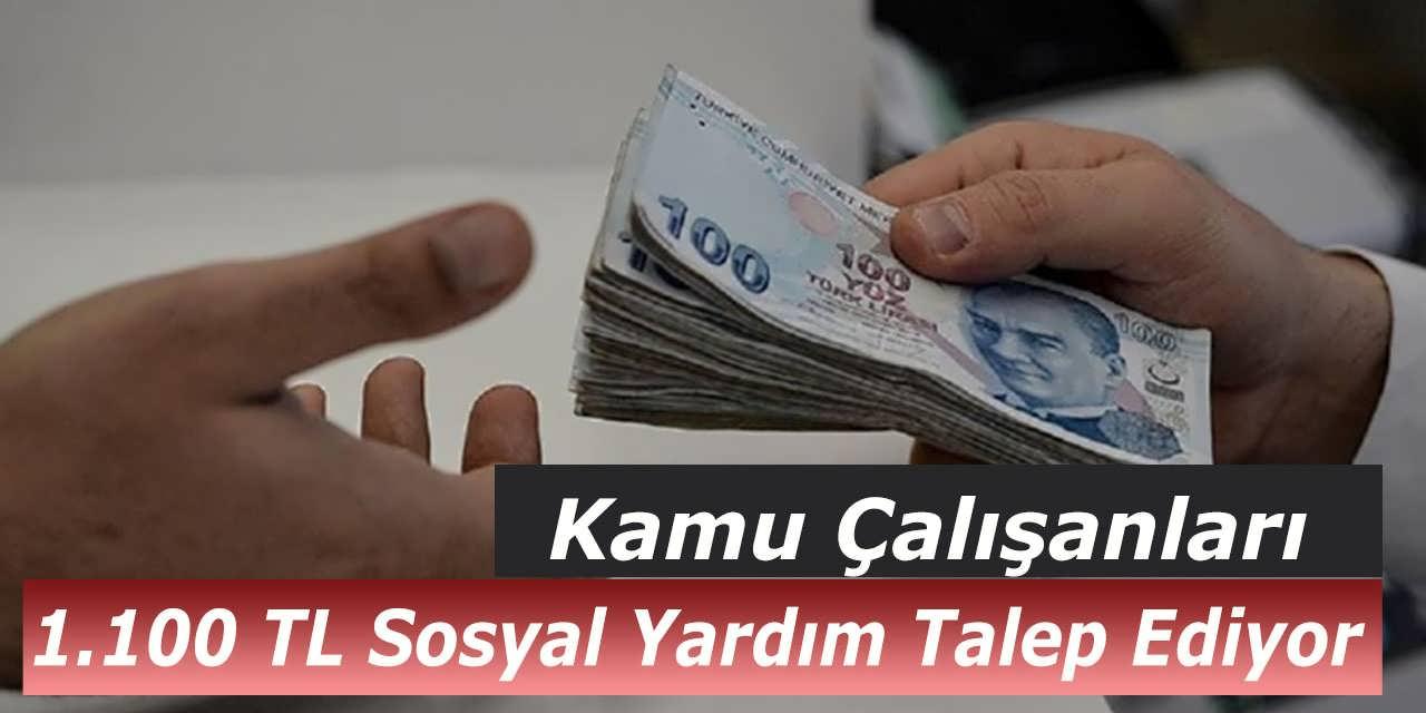 Kamu Çalışanları 1.100 TL Sosyal Yardım Talep Ediyor