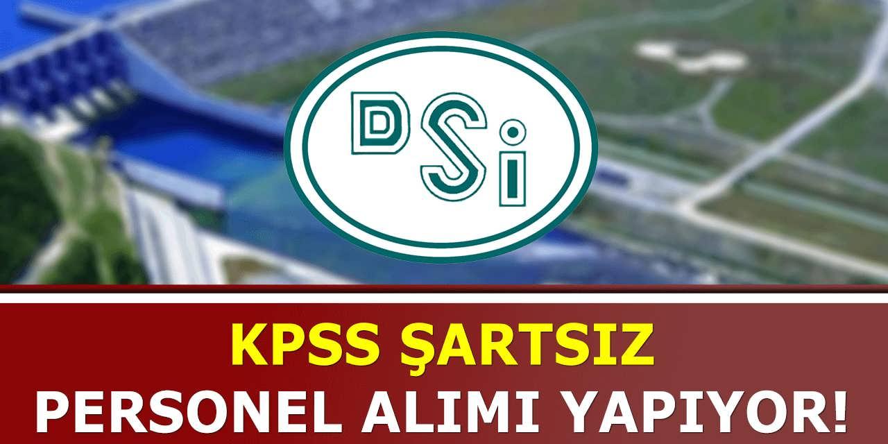 Devlet Su İşleri KPSS Şartsız Personel Alımı Yapıyor