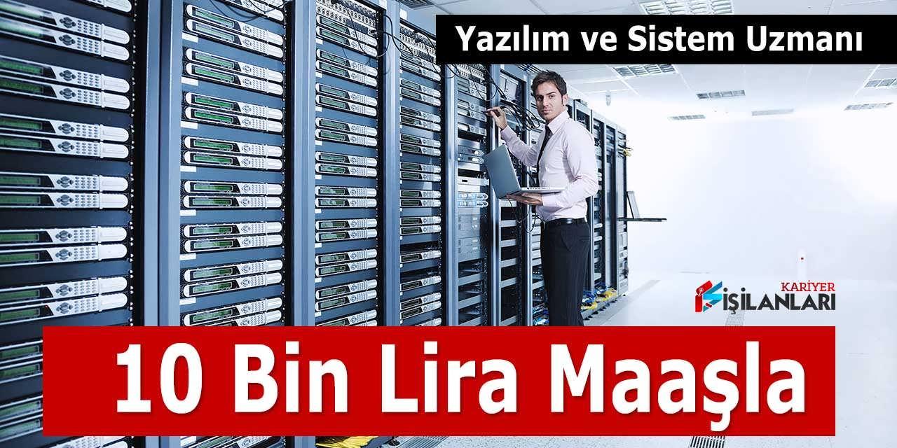 10 Bin Lira Maaşla Yazılım ve Sistem Uzmanı Alınıyor
