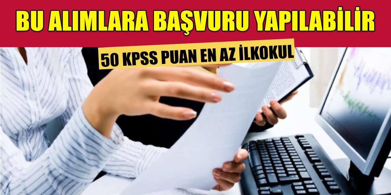 KPSS 50 Puan İle Bu Alımlara Başvuru Yapılabilir