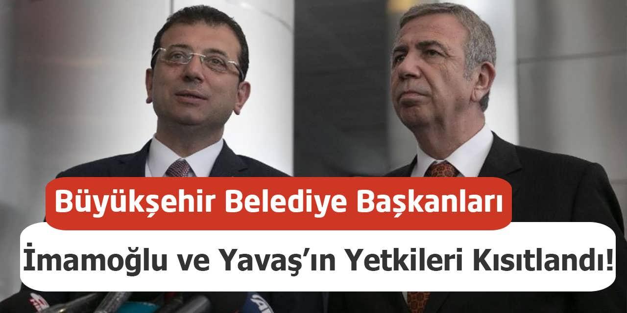Büyükşehir Belediye Başkanları İmamoğlu ve Yavaş'ın Yetkileri Kısıtlandı