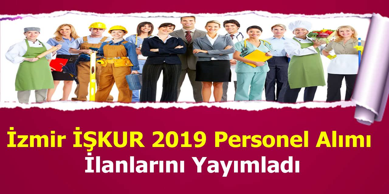 İzmir İŞKUR 2019 Personel Alımı İlanlarını Yayımladı