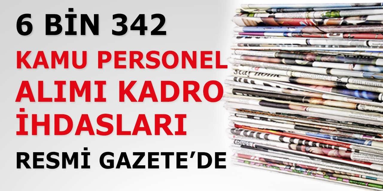 6 Bin 342 Kamu Personeli Alımı Kadro İhdası Yapıldı