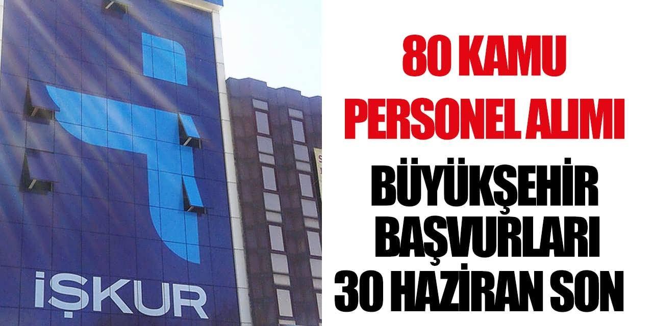 80 Kamu Personeli Alımı Büyükşehir İçin Başvurular Başladı