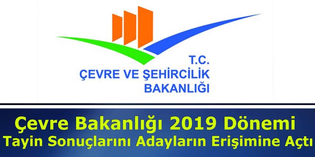 Çevre Bakanlığı 2019 Dönemi Tayin Sonuçlarını Adayların Erişimine Açtı