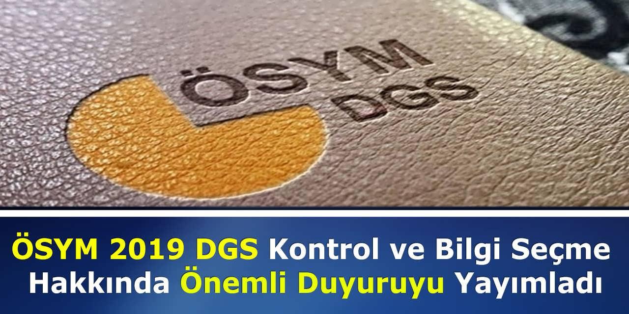 ÖSYM 2019 DGS Kontrol ve Bilgi Seçme Hakkında Önemli Duyuruyu Yayımladı