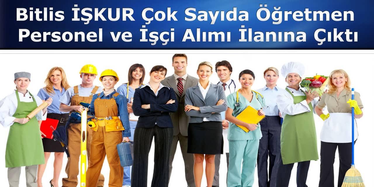 Bitlis İŞKUR Çok Sayıda Öğretmen, Personel ve İşçi Alımı İlanına Çıktı