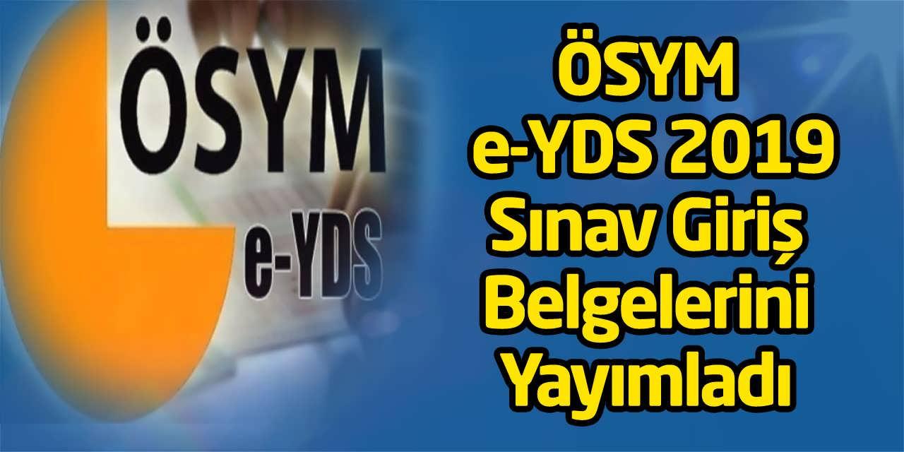 ÖSYM, e-YDS 2019 Sınav Giriş Belgelerini Yayımladı