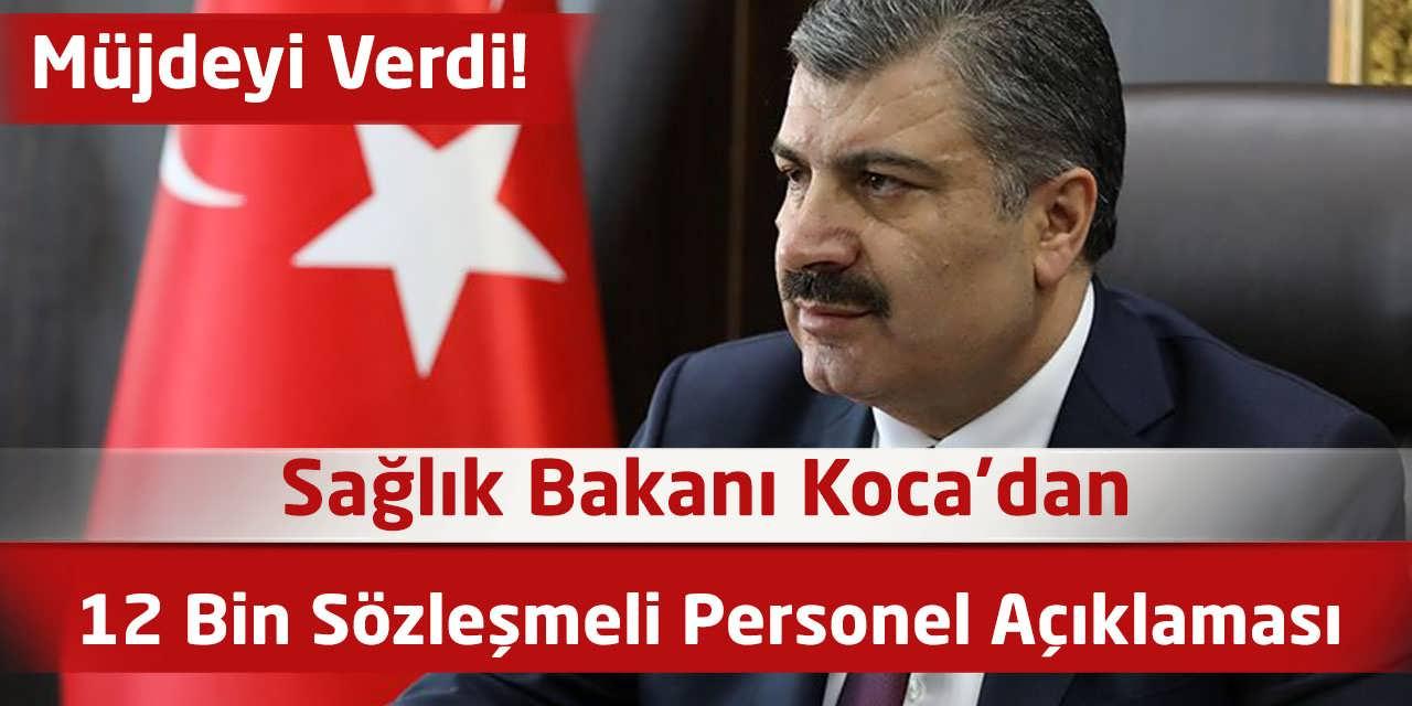Sağlık Bakanı Koca'dan 12 Bin Sözleşmeli Personel Açıklaması