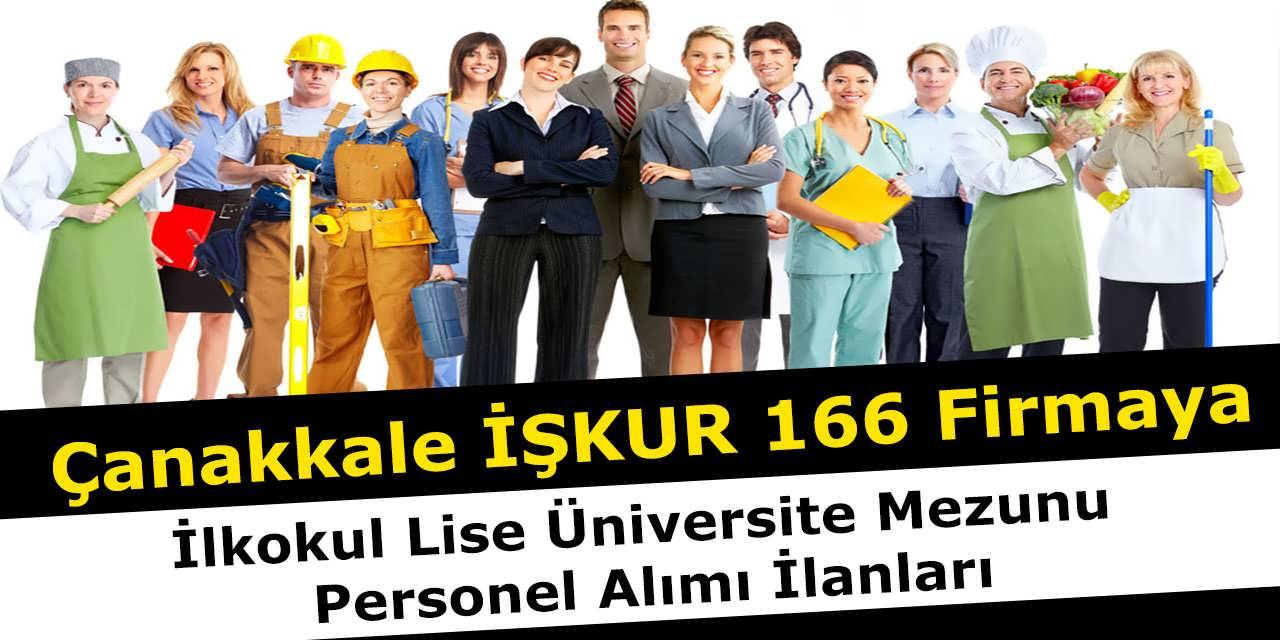 Çanakkale İŞKUR 166 Firmaya İlkokul Lise Üniversite Mezunu Personel Alımı İlanları