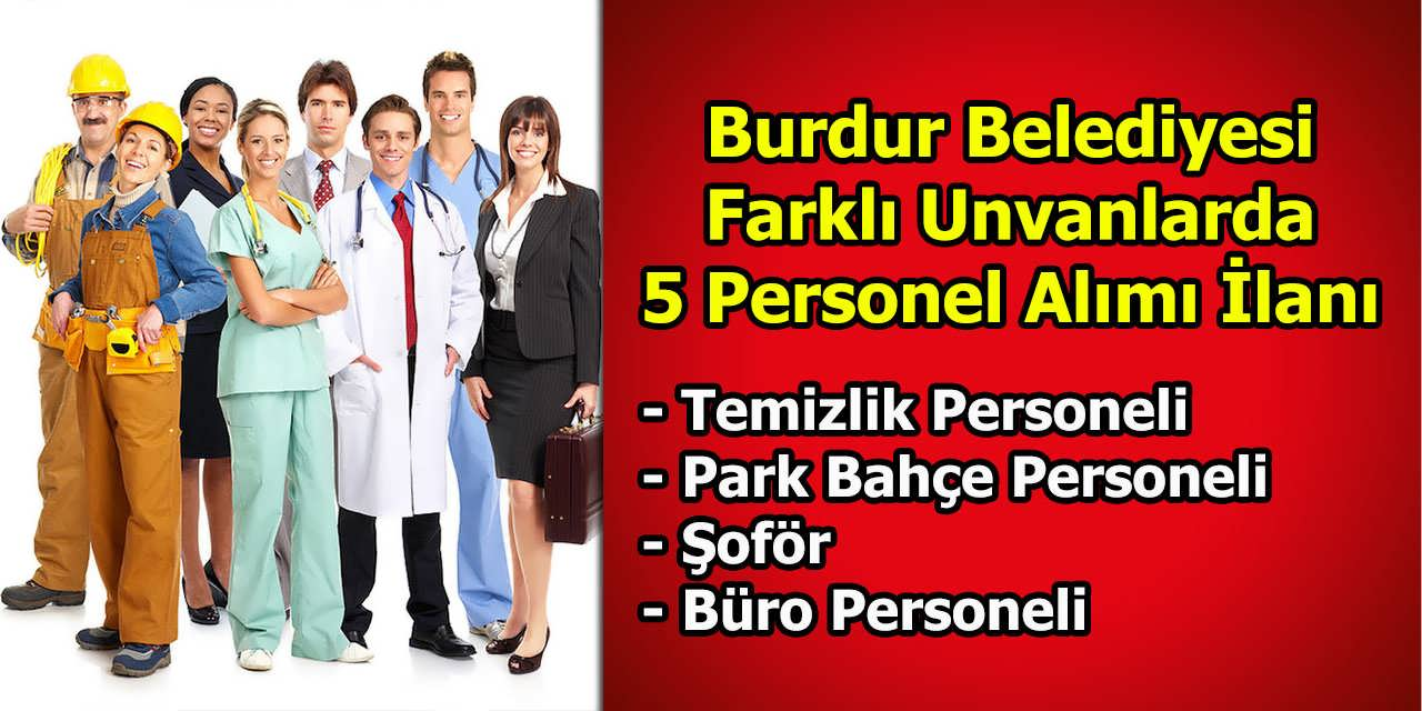 Burdur Belediyesi Farklı Unvanlarda 5 Personel Alımı İlanı