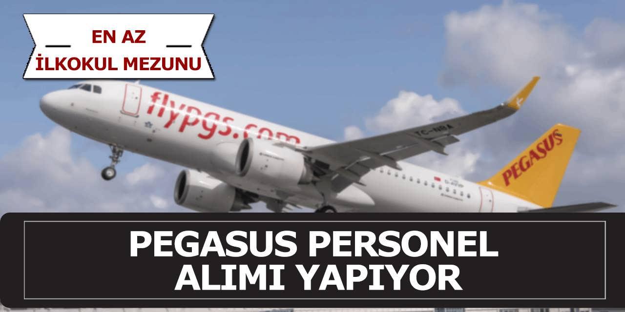 PEGASUS En Az İlköğretim Mezunu Personel Alımı Yapıyor!