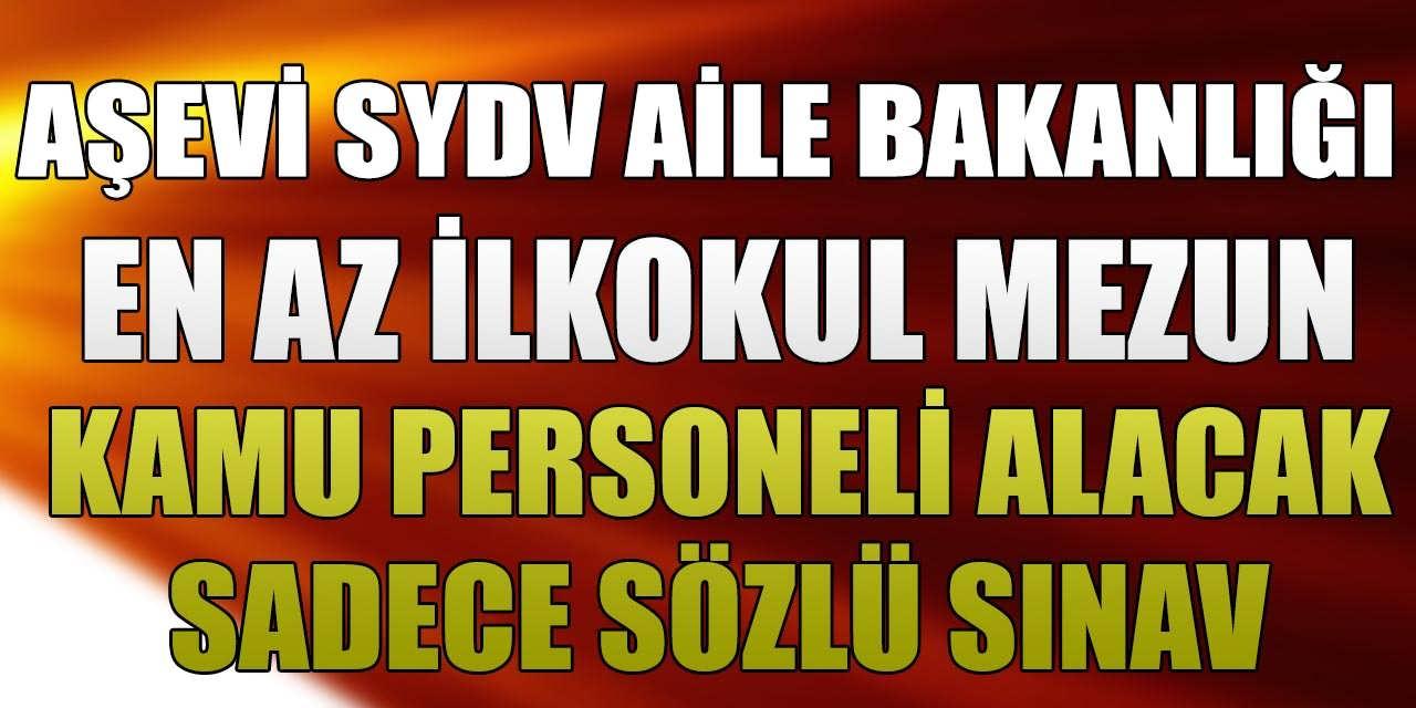 Aşevi SYDV Aile Bakanlığı Daimi 7 Kamu Personeli Alacak