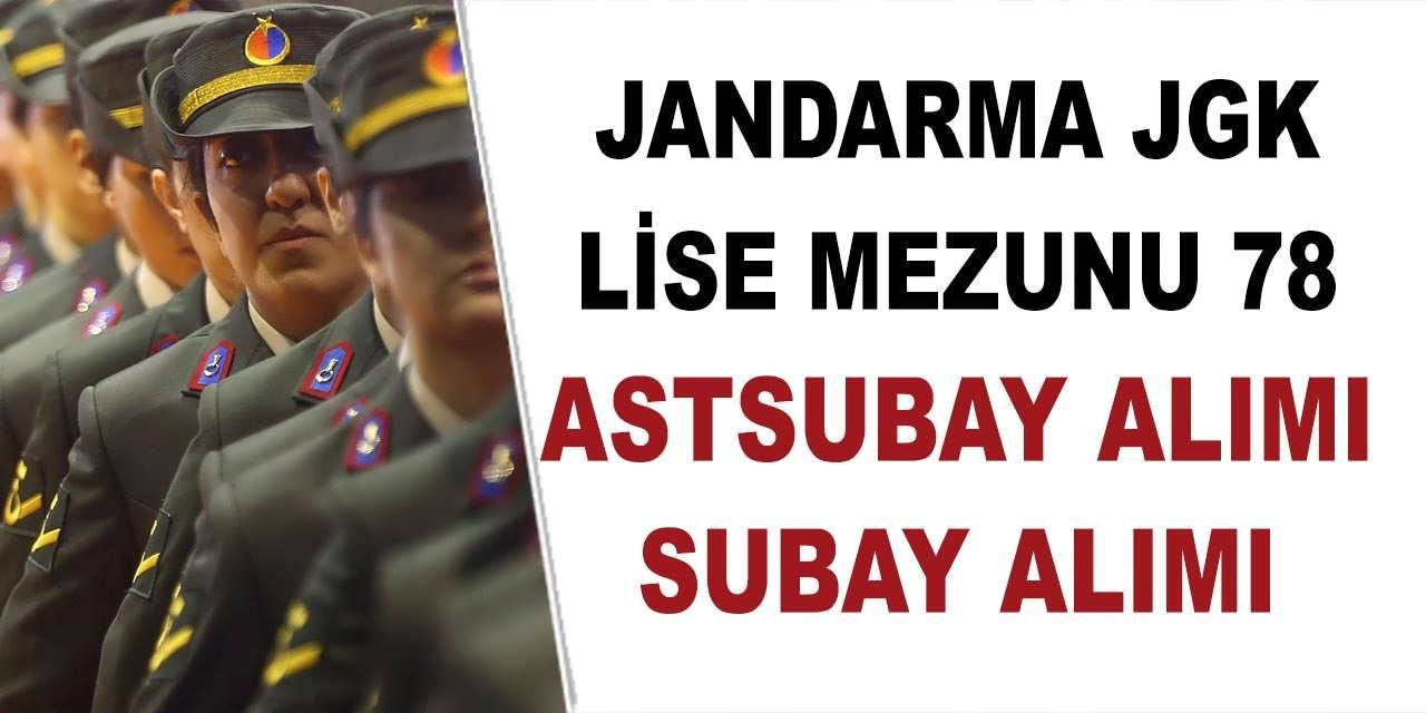 Jandarma (JGK) Lise Mezunu 78 Astsubay alımı ve Subay Alımı Duyurusu