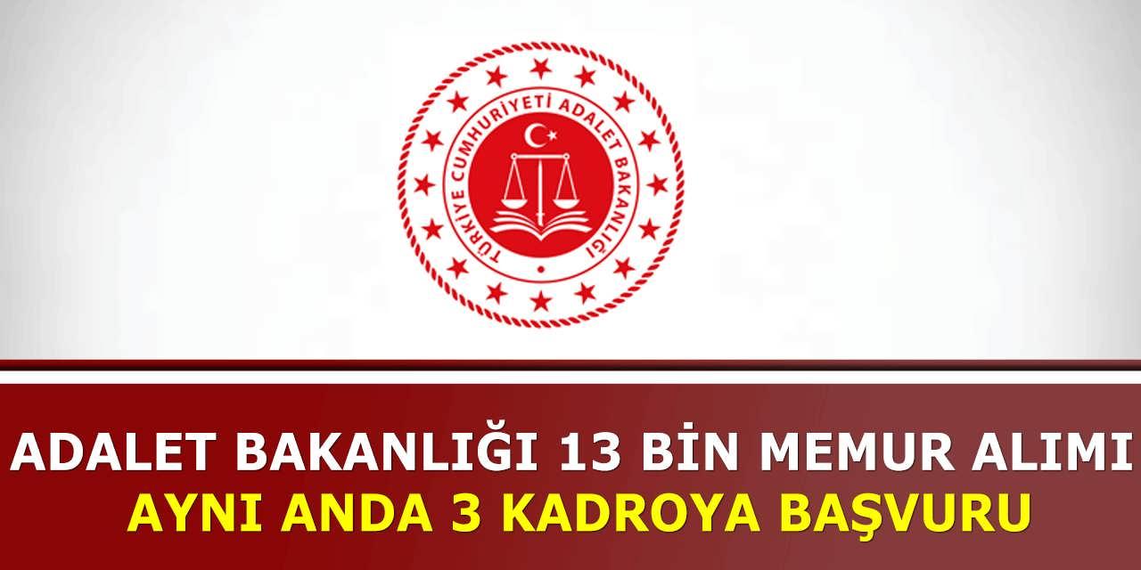 Adalet Bakanlığı 13 Bin Memur Alımında Aynı Anda 3 Kadroya Başvuru