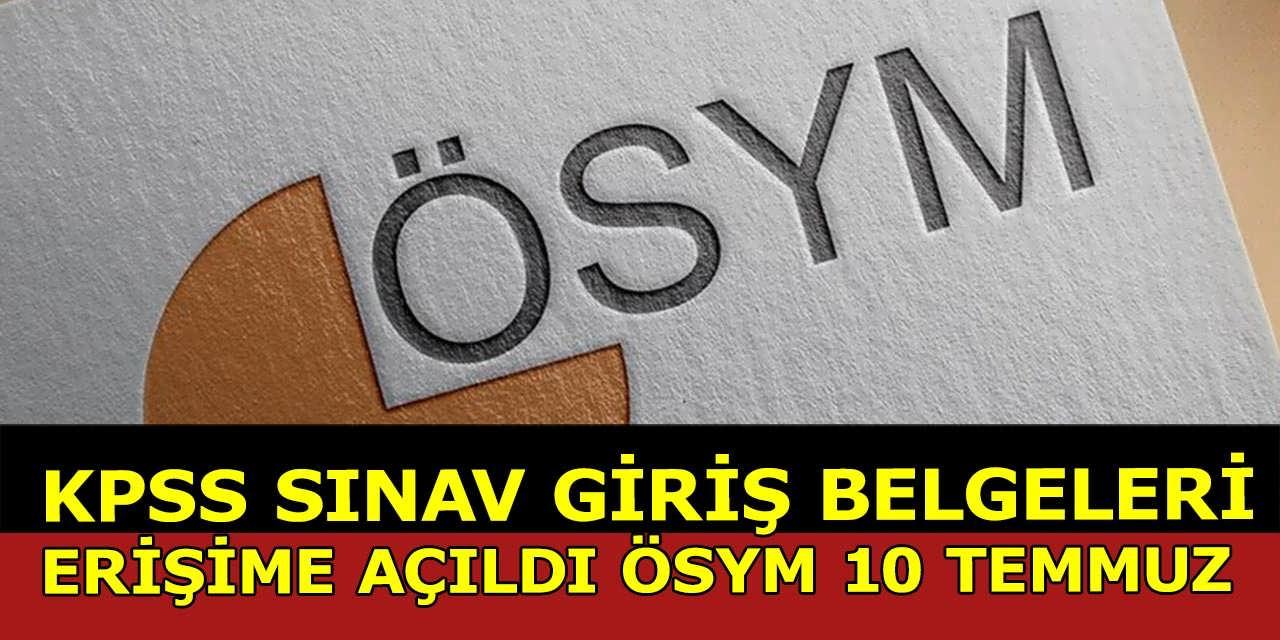 10 Temmuz ÖSYM KPSS Sınav Giriş Belgelerini Yayımladı!