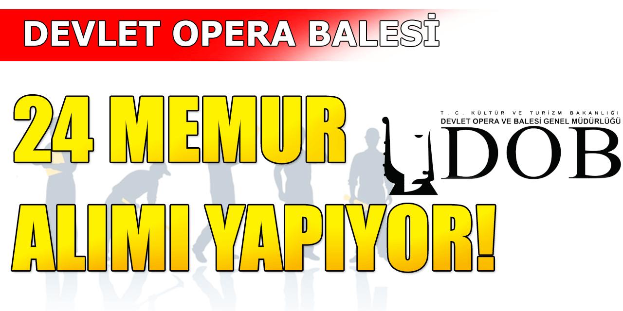 Devlet Opera Balesi En Az Önlisans 24 Memur Alımı Yapıyor