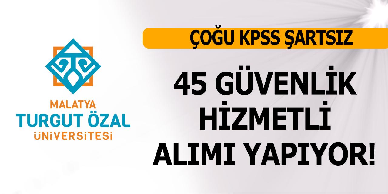 Malatya Turgut Özal Üniversitesi Çoğu KPSS Şartsız 45 Güvenlik Hizmetli Alımı Yapıyor