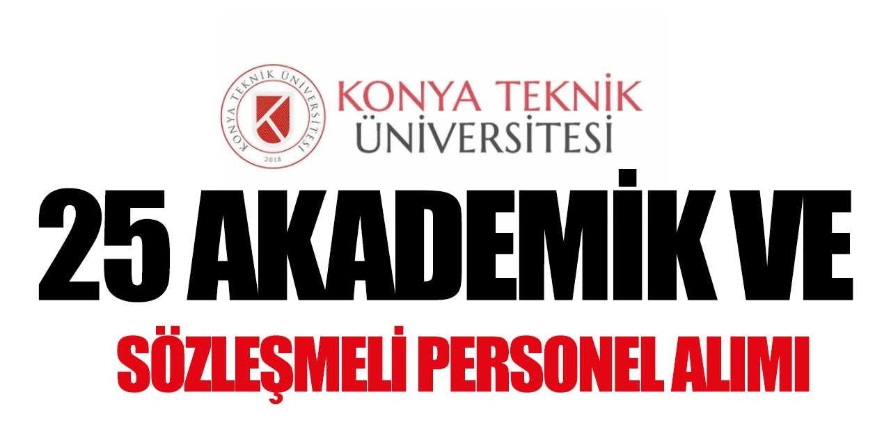 Konya Teknik Üniversitesi 25 Akademik ve Sözleşmeli Personel Alımı Yapıyor