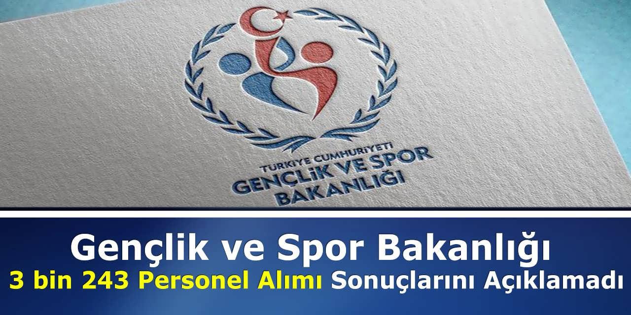 Gençlik ve Spor Bakanlığı 3 bin 243 Personel Alımı Sonuçlarını Açıklamadı