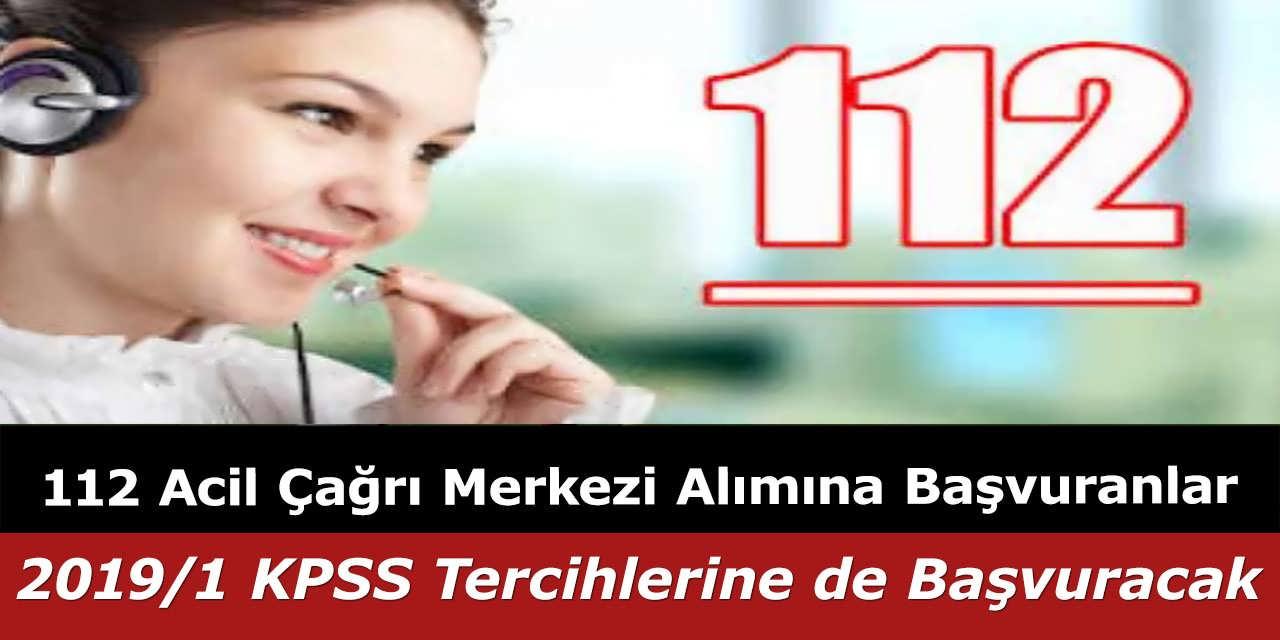112 Acil Çağrı Merkezi Alımına Başvuranlar, 2019/1 KPSS Tercihlerine de Başvuracak