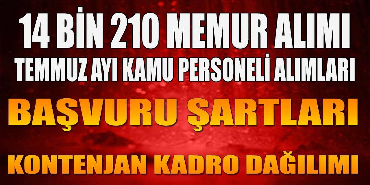 14 Bin 210 Temmuz Ayı Memur ve Kamu Personeli Alımı Başvuruları ve Şartları