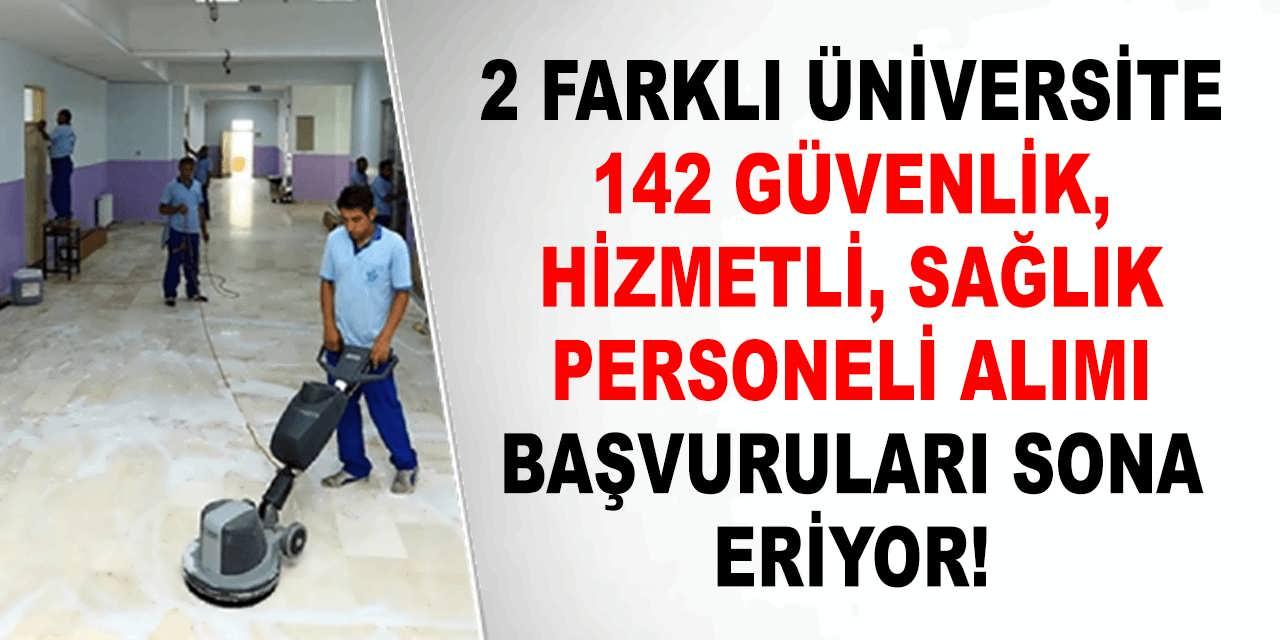 İki Farklı Üniversite 142 Güvenlik Hizmetli Sağlık Personeli Başvuruları Sona Eriyor