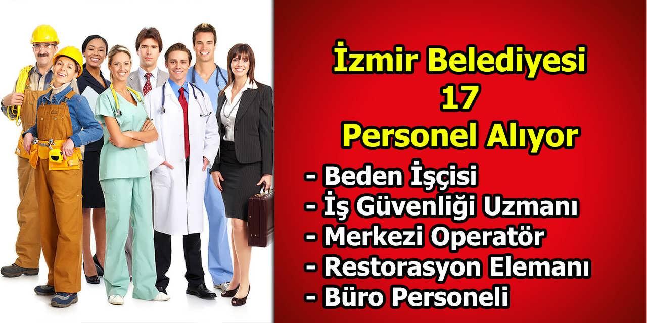 İzmir Belediyesi İş Güvenliği Uzmanı, Operatör, Büro Personeli Dahil 17 Personel Alıyor