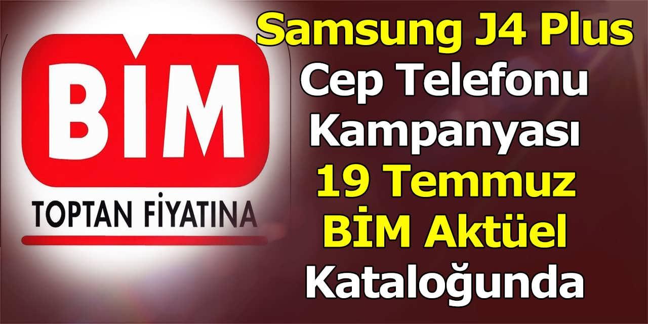 Samsung J4 Plus Cep Telefonu Kampanyası BİM Aktüel 19 Temmuz Kataloğunda