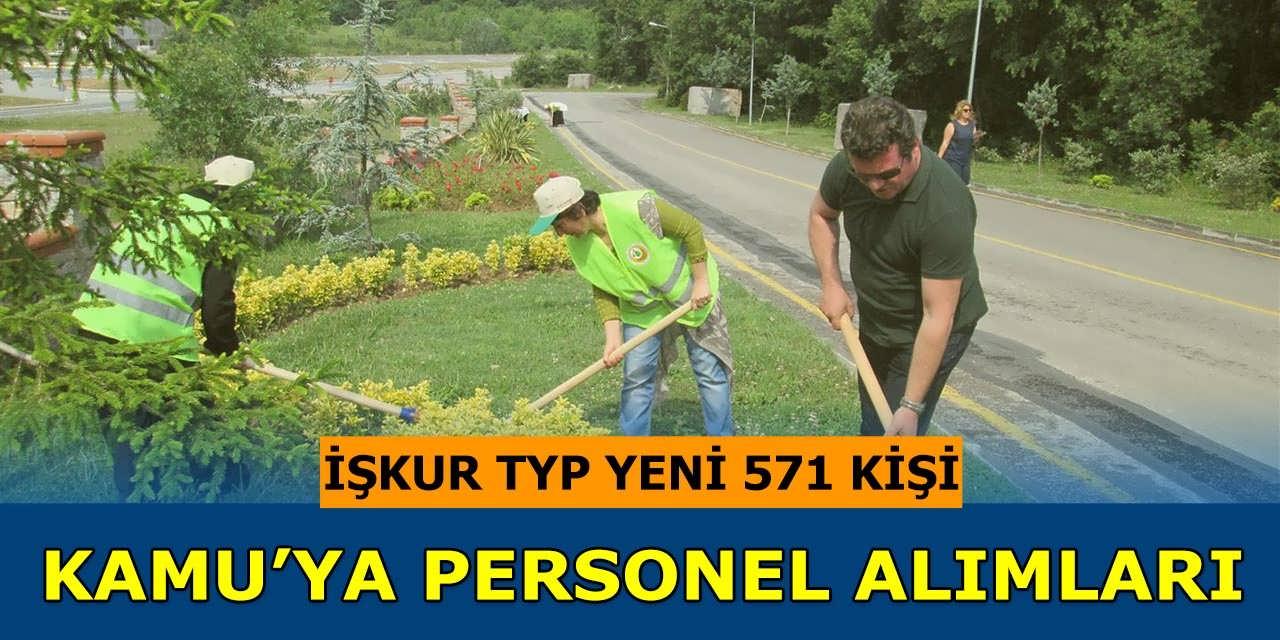 TYP İŞKUR Yeni 571 Kişi Kamu'ya Personel Alımları Yayınlandı