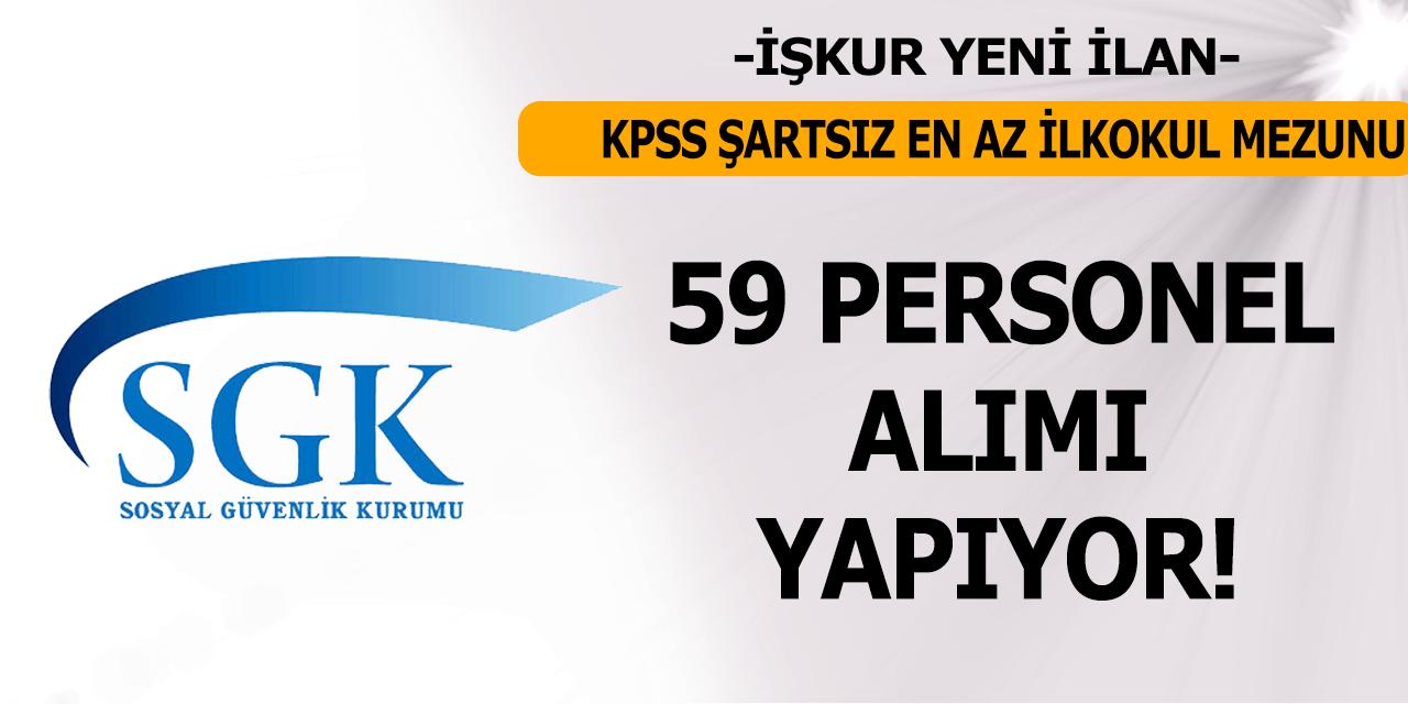 SGK KPSS Şartsız 59 Personel Alımı İlanı Yayınladı