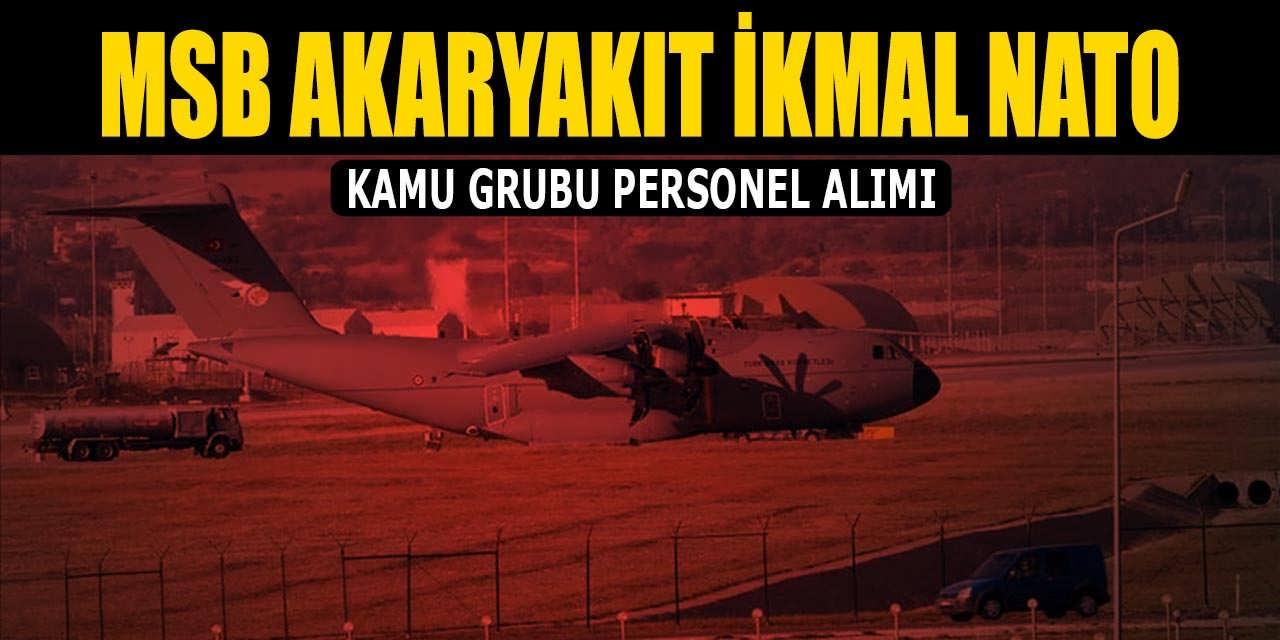 MSB Akaryakıt ikmal ve NATO POL.TES.İŞL. ANT Başkanlığı Kamu Grubu Personel Alımı