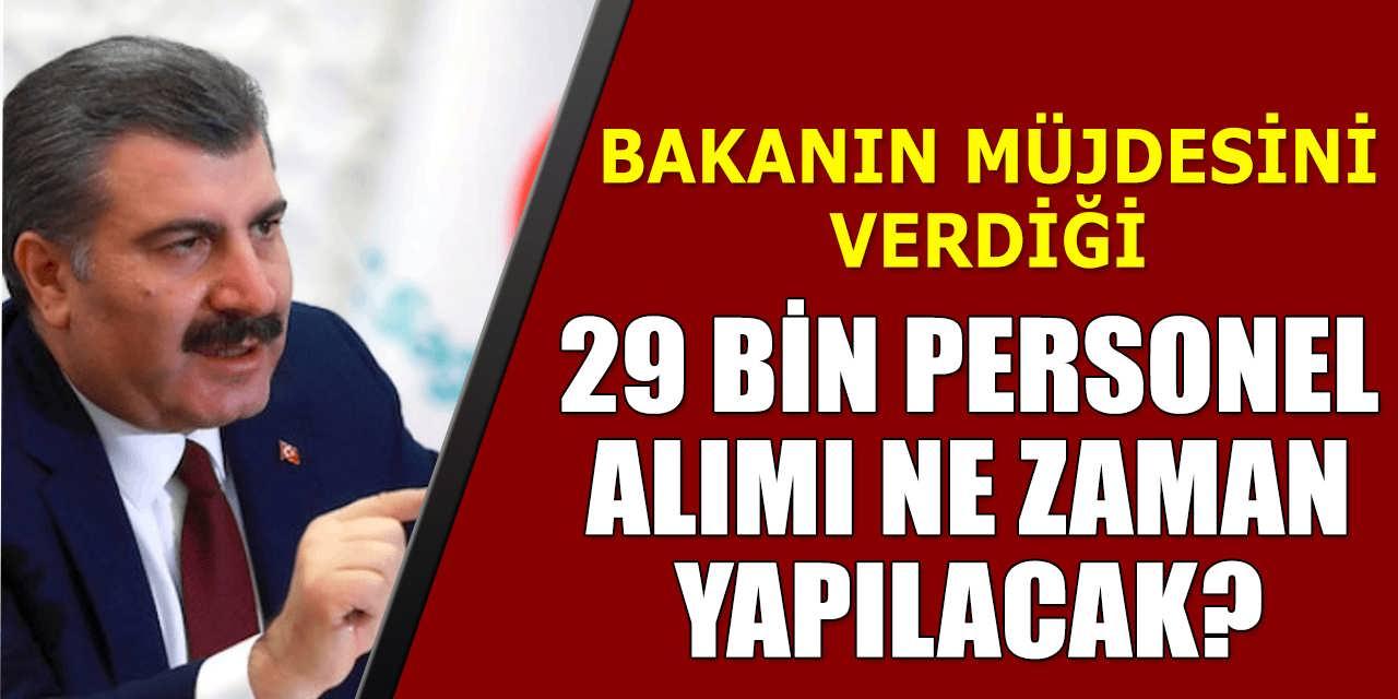 Bakanın Açıkladığı 29 Bin Personel Alımı Başvuruları Ne Zaman Başlayacak