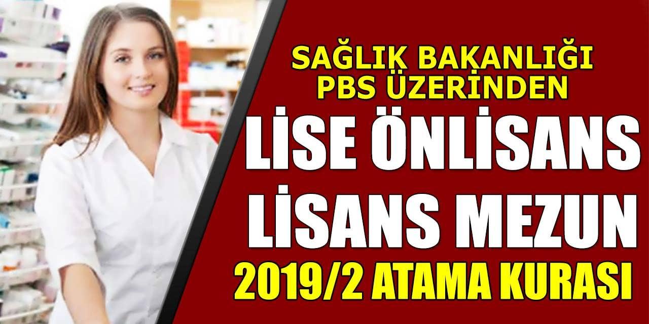 Sağlık Bakanlığı PBS Üzerinden Lise Önlisans Lisans Mezunu 2019/2 Atama Kurası