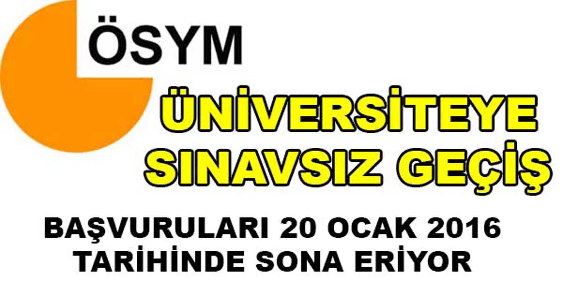 Üniversiteye Sınavsız Giriş İçin 20 Ocak 2016 Son Gün