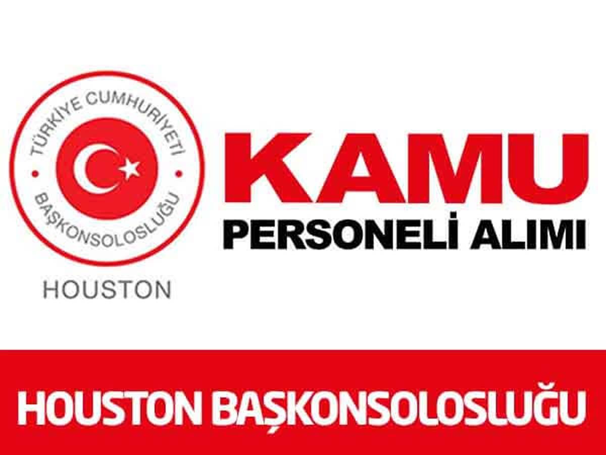 Houston Başkonsolosluğu Personel Alımı