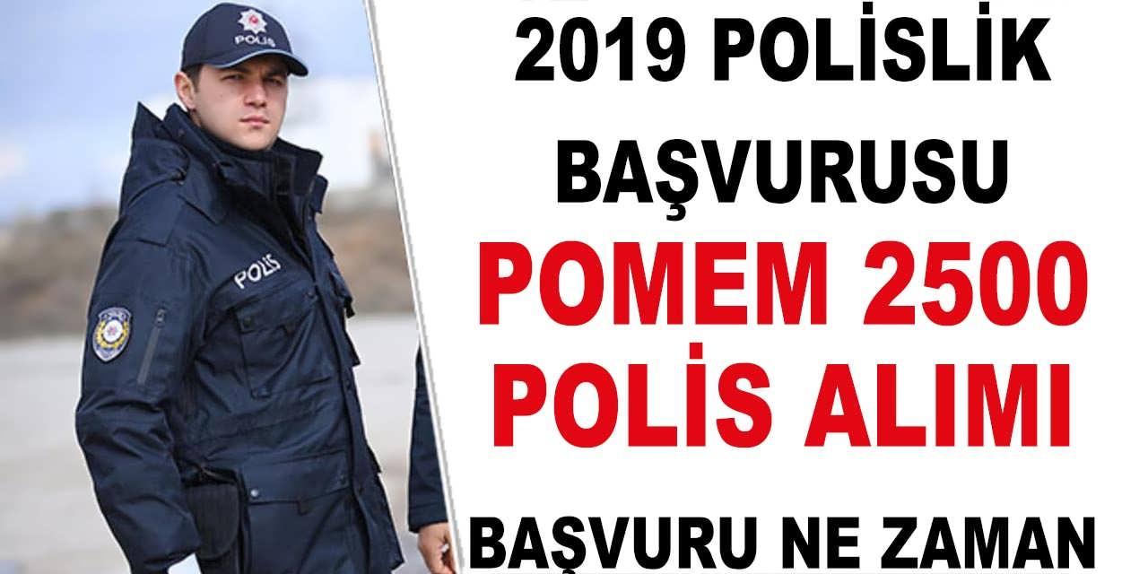 2019 Polislik Başvurusu; POMEM 2500 Polis Alımı Başvuruları Ne Zaman Yapılacak?