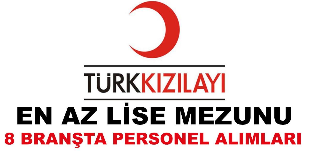 Türk Kızılay En Az Lise Mezunu 8 Branşta Personel Alımları; Başvuru Şartları