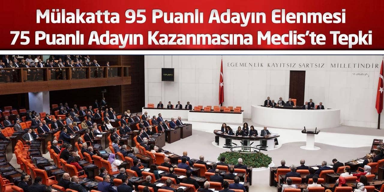 Mülakatta 95 Puanlı Adayın Elenmesi 75 Puanlı Adayın Kazanmasına Meclis'te Tepki