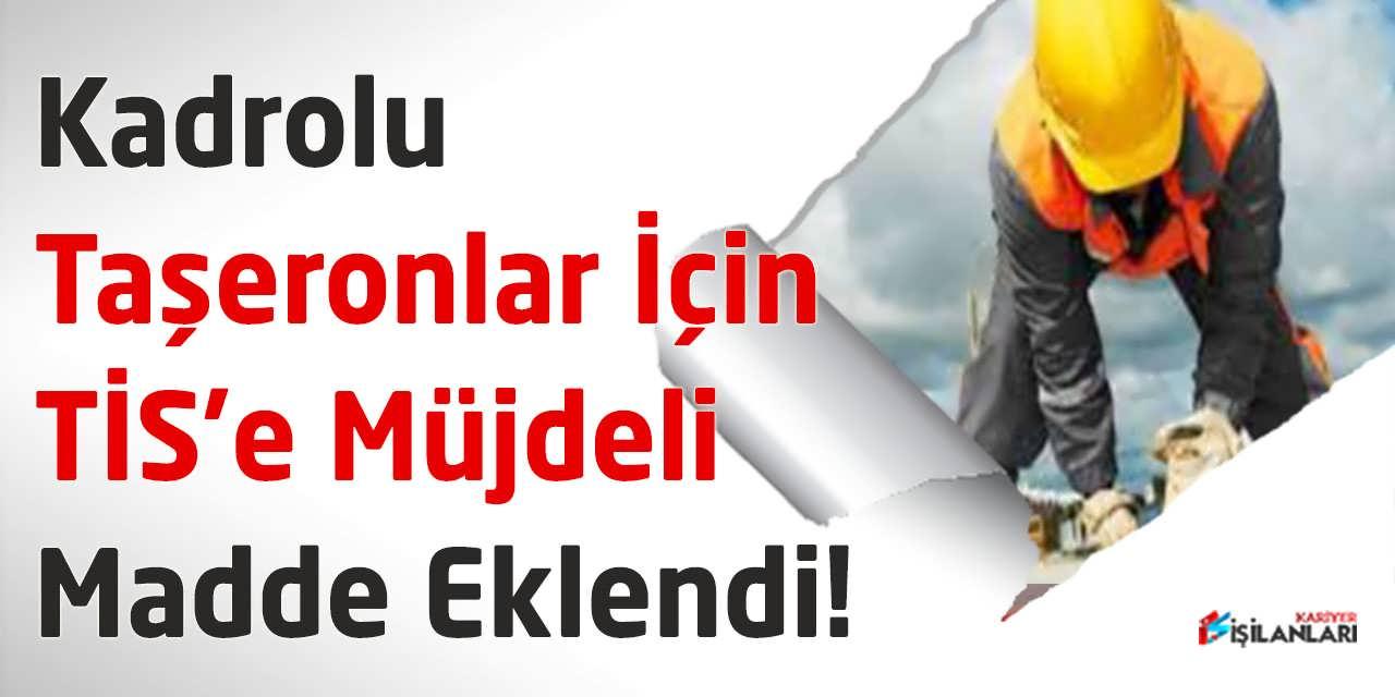 Kadrolu Taşeronlar İçin TİS'e Müjdeli Madde Eklendi